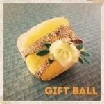 Gift ball…